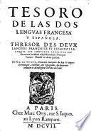 Tesoro de las dos lenguas francesa y espanola. Thresor des deux langues (etc.)