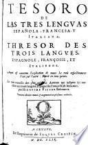 Tesoro de las tres lenguas, espanola francesa y italiana (etc.) Derniere ed. reveue et augmentee