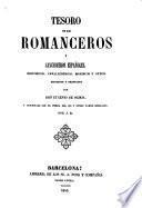 Tesoro de los romanceros y cancioneros españoles, históricos, caballerescos, moriscos y otros, recogidos y ordenados