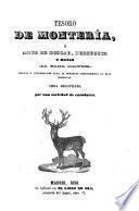 Tesoro de montería, ó Arte de buscar, perseguir y matar la caza mayor ... Obra recopilada por una sociedad de cazadores. [With illustrations.]