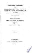 Tesoro del comercio o sea Biblioteca mercantil que comprende todos los conocimientos útiles y necesarios a los comercialtes