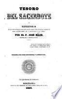 Tesoro del Sacerdote, ó repertorio de las principales cosas que ha de saber y practicar el sacerdote ... Segunda edicion corregida y aumentada