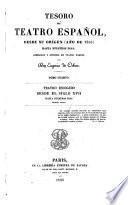 Tesoro del teatro español: Teatro escogido desde el siglo XVII hasta nuestros dias
