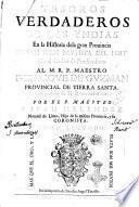 Tesoros verdaderos de las Yndias en la historia de la gran prouincia de san Iuan Bautista del Peru' ... por el maestro F. Iuan Melendez natural de Lima ... Tomo primero [-tercero]