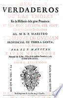 Tesoros Verdaderos De Las Yndias En la Historia de la gran Provincia De San Juan Bautista Del Peru De el Orden de Predicadores
