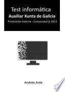 Test Informática Auxiliar Xunta de Galicia Promoción Interna – Convocatoria 2015