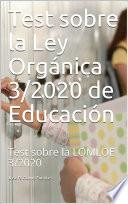 Test sobre la Ley Orgánica 3/2020 de Educación