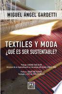 Textiles y moda ¿Qué es ser sustentable?