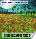 TEXTOS BIZARROS TOMO 5