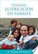 Textos sobre la educación en familia
