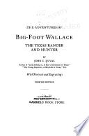 The Adventures of Big-Foot Wallace, the Texas Ranger and Hunter