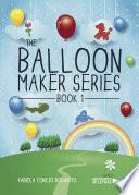 The Balloon Maker Series