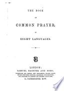The Book of Common Prayer ... in eight languages: namely, English, French, Italian by A. Montucci and L. Valetti , German by I. H. W. Küper , Spanish by Blanco White , Greek, ancient by J. Duport and modern by A. Calbo , Latin revised by J. Carey ; to which are added the Services used at Sea, the Services for the 29th and the 30th of January, and the 5th of November, with the Form ... of ... consecrating Bishops, Priests, and Deacons, also the Thirty-Nine Articles of Religion, in Latin and English; and the Service used at the Convocation of the Clergy Lat.