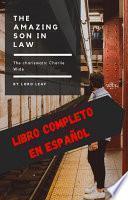 The charismatic Charlie Wade // The Millionaire son in law // El yerno millonario - Completo en Españo