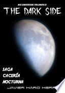 THE DARK SIDE: SAGA CACERÍA NOCTURNA