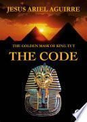 The Golden Mask of King Tut The Code