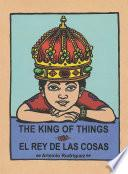 The King of Things/El Rey de las Cosas