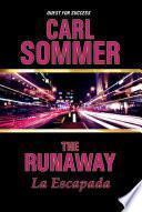 The Runaway / La Escapada Bilingual (English & Spanish)