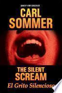 The Silent Scream / El Grito Silencioso Bilingual (English & Spanish)