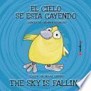 The Sky is Falling. Bilingual English/Spanish