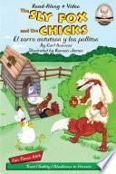 The Sly Fox and the Chicks / El Zorro Astuto Y Los Pollitos