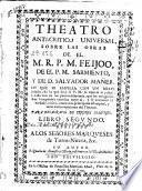 Theatro anti-crítico universal, sobre las obras de el M.R.P.M. Feijoo de el P.M. Sarmiento y de D. Salvador Mañer ... ; libro segundo ...
