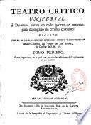 Theatro crítico universal, ó Discursos varios en todo genero de materias para desengaño de errores comunes... por... Fr. Benito Gerónimo Feyjoo