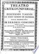 Theatro critico universal; o discursos varios en todo genero de materias para desengaño de errores comunes ... Quinta impression. (Suplemento.)