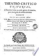Theatro critico universal ù discursos varios en todo género de materias, para desengaño de errores comunes, 6