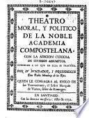 Theatro moral y político de la noble Academia Compostelana