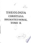 Theologia Christiana Dogmatico-moral