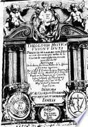 Theologia mystica, union, y junta perfecta de la alma con Dios ... por medio de la Oracion de contemplacion, etc
