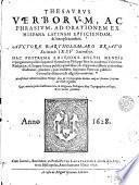 Thesaurus verborum ac phrasium ad orationem ex hispana latinam efficiendam & locupletandam