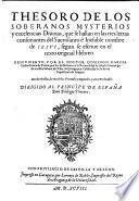 Thesoro de los soberanos mysterios y excelencias diuinas, que se hallan en las tres letras consonantes del ... nombre de Iesus, segun se escrine en el texto original Hebreo, etc