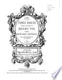 Three dances from the music to Henry VIII