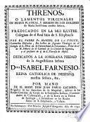 Threnos o lamentos virginales en nueve platicas y sermon de los Dolores ...