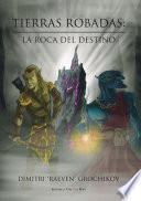 Tierras Robadas: La Roca del Destino