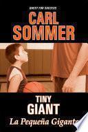 Tiny Giant / La Pequeña Gigante Bilingual (English & Spanish)