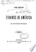 Tiranos de América: el dictador Francia