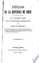 Títulos de la República de Chile á la soberanía i dominio de la estremidad austral del continente americano