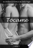 Tócame - Libro 1