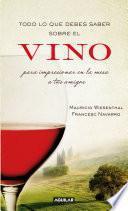 Todo lo que debes saber sobre el vino para impresionar en la mesa a tus amigos