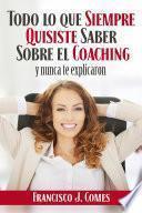 Todo lo que siempre quisiste saber sobre el coaching