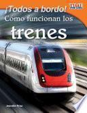 ¡Todos a bordo! Cómo funcionan los trenes (All Aboard! How Trains Work) (Spanish Version)