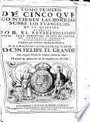 Tomo primero de cinco que contienen las Homilias sobre los Euangelios de la Quaresma