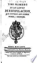 Tomo primero de las leyes de recopilación, que contiene los libros primero i segundo