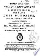 Tomo segundo de las exortaciones e instrucciones del padre Luis Burdalue, de la extinguida Compañia, llamada de Iesus
