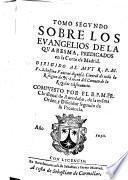 Tomo segundo sobre los Euangelios de la Quaresma, predicados en la Corte de Madrid ...