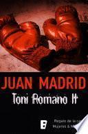 Toni Romano II. Regalo de la casa y Mujeres & Mujeres.