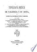 Topografía médica de Valencia y su zona, ó Apuntes para una medicina práctica valenciana